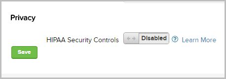 Image of the HIPAA Security Controls checkbox. The checkbox is preceded by a header called Privacy. The checkbox is followed with a Learn More link to the right and a Save button below.